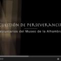 VÍDEO: Cuestión de perseverancia. Voluntarios del Museo de la Alhambra
