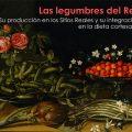 Las legumbres del Rey: su producción en los Sitios Reales