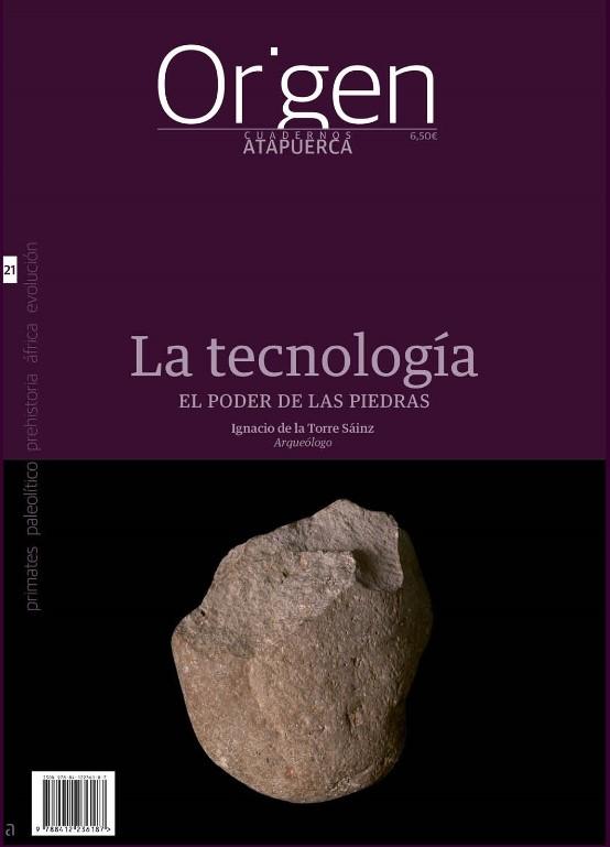 La tecnología. El poder de las piedras. (Nuevo Cuaderno de Atapuerca)